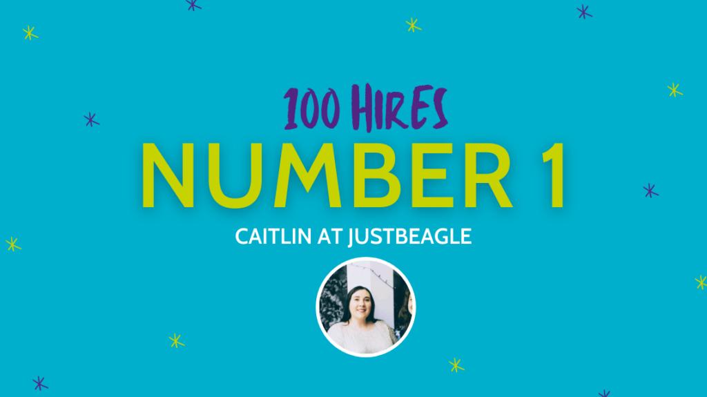 100 hires Caitlin